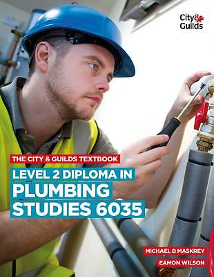 The City & Guilds Textbook: Level 2 Diploma in Plumbing Studies 6035 by...
