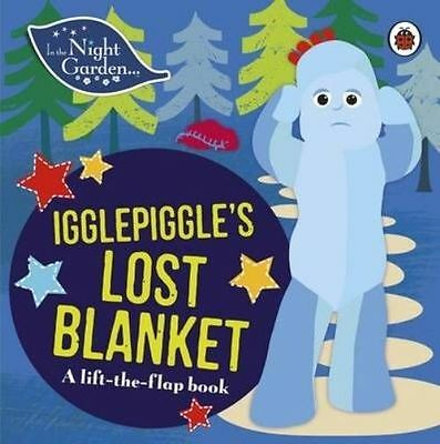 In the Night Garden: Igglepiggle's Lost Blanket by In the Night Garden...
