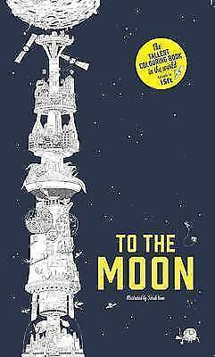 To the Moon: The World's Tallest Colouring Book by Sarah Yoon (Paperback, 2016)