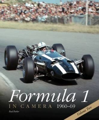 Formula 1 in Camera, 1960-69: Volume 2 by Paul Parker 9780992876920