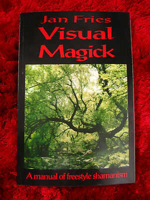 Visual Magick: A Manual Of Freestyle Shamanism Jan Fries book occult paganism