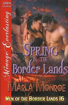 Spring in the Border Lands by Marla Monroe