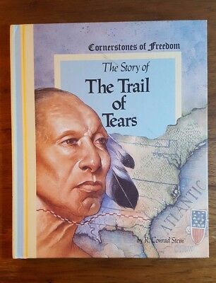 The Story of the Trail of Tears, R.Conrad Stein, Cornerstones of Freedom,(1985)