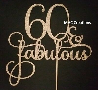 60 & Fabulous Cake Topper - Sixty and Fabulous Cake Topper 60th Birthday ANY AGE