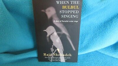 When the BULBUL Stopped Singing ~ Raja Shehadeh  Diary of RAMALLAH   NEW in MELB