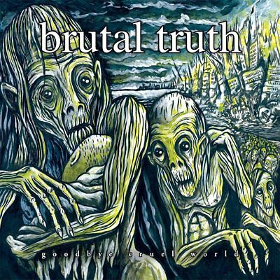 Brutal Truth - Goodbye Cruel World  DLP #117733
