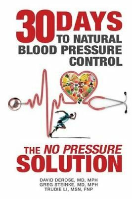 Thirty Days to Natural Blood Pressure Control The No Pressure S... 9781942730026