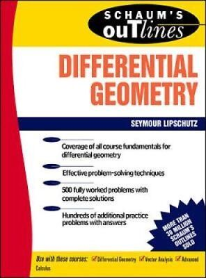 Schaum's Outline of Differential Geometry by Martin M. Lipschutz 9780070379855