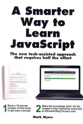 A Smarter Way to Learn JavaScript The New Approach That Uses Te... 9781497408180