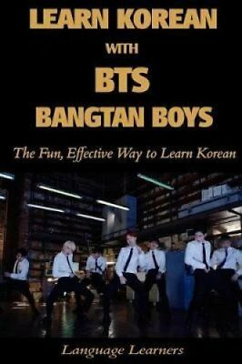 Learn Korean with BTS (Bangtan Boys) The Fun Effective Way to L... 9781545164679