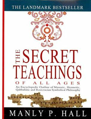 The Secret Teachings of All Ages An Encyclopedic Outline of Mas... 9781461013136