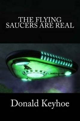 The Flying Saucers Are Real by Donald Keyhoe 9781463575205 (Paperback, 2011)