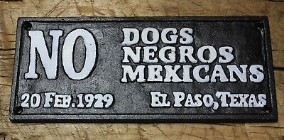 Cast Iron SIGN No Dogs Negros or Mexicans Black AMERICANA BUS STOP PLAQUE