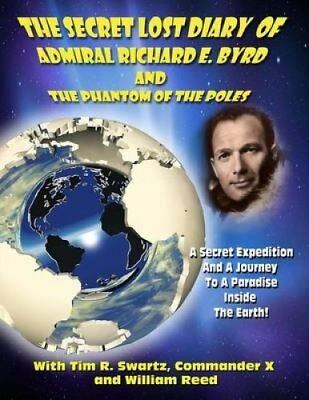 The Secret Lost Diary of Admiral Richard E. Byrd and the Phanto... 9781606111376
