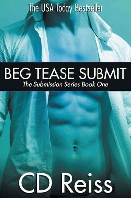 Beg Tease Submit - Books 1-3 Submission Series by CD Reiss 9781682300183