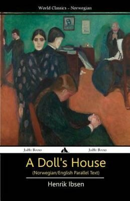 A Doll's House (Norwegian/English Bilingual Text) by Henrik Ibsen (Paperback,...