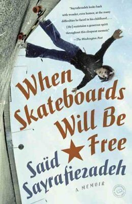 When Skateboards Will Be Free by Said Sayrafiezadeh 9780385340694