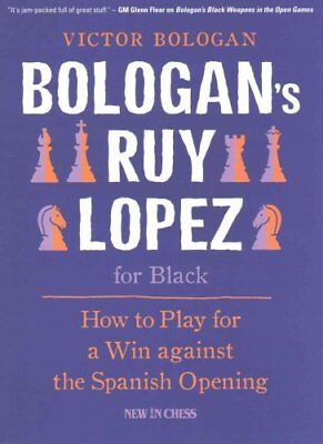 Bologan's Ruy Lopez for Black How to Play for a Win Against the... 9789056916077