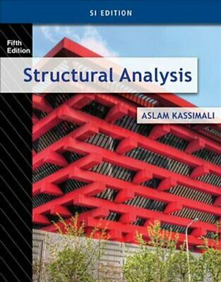Structural Analysis, SI Edition by Aslam Kassimali 9781285051505