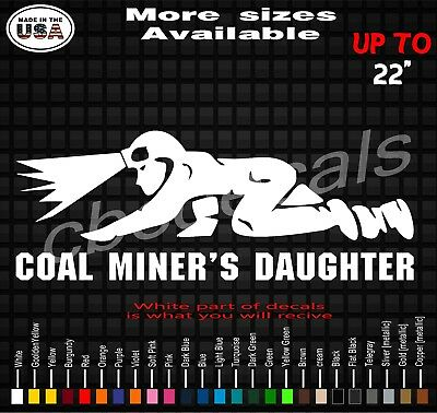 Coal Miner daughter crawling light mine fun sticker WHITE Vinyl Decal