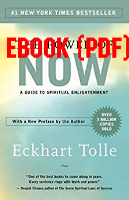 The Power of Now: A Guide to Spiritual Enlightenment  by Eckhart Tolle [PDF]