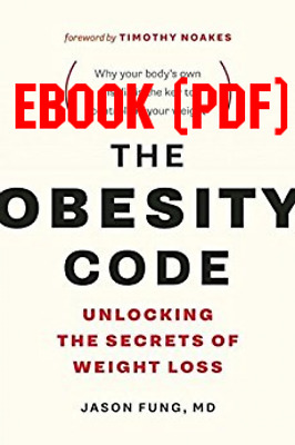The Obesity Code: Unlocking the Secrets of Weight Loss  by  [PDF]