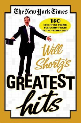 The New York Times Will Shortz's Greatest Hits 150 Crossword Pu... 9780312342425