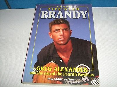 Five-Star Brandy: Greg Alexander and the Rise of the Penrith Panthers by Larry W
