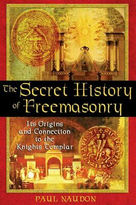 The Secret History of Freemasonry its Origins and Connections t... 9781594770289