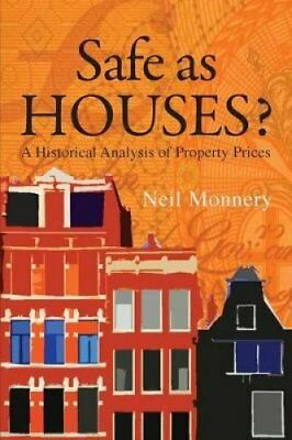 Safe as Houses? A Historical Analysis of Property Prices 9781907994012