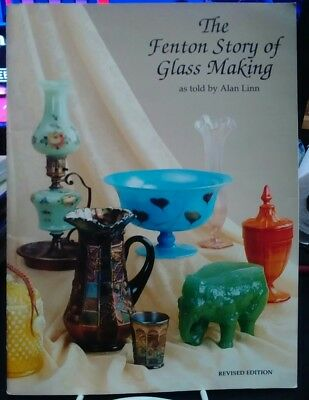 The Fenton Story of Glass Making Alan Linn Revised Edition - Softcover