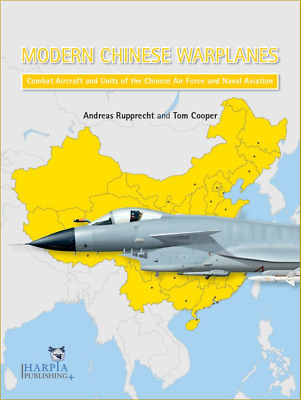 Modern Chinese Air Power Combat Aircraft and Units of the Chine... 9780985455408