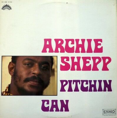 LP Archie Shepp: Pitchin Can
