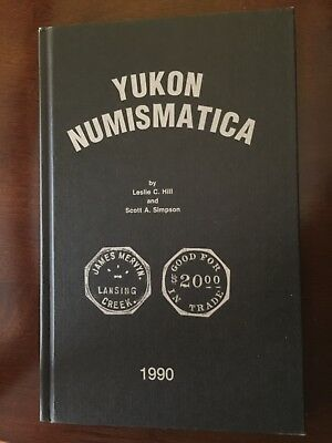 Yukon Numismatica by Leslie Hill and Scott Simpson