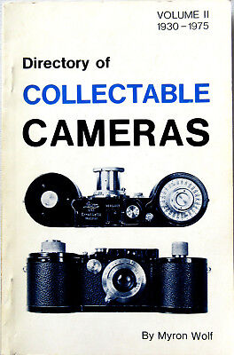 DIRECTORY OF COLLECTABLE CAMERAS VOL II 1930-1975, Myron Wolf