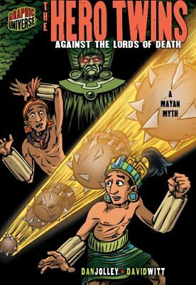 The Hero Twins: Against The Lords Of Death (A Mayan Myth) 9781580138925