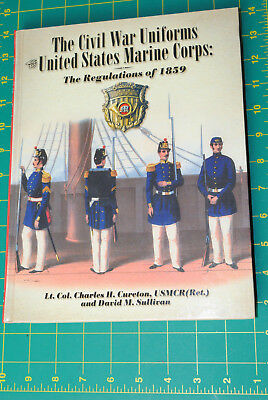 The Civil War Uniforms Of The United States Marine Corps  Usmc Reference 05-079