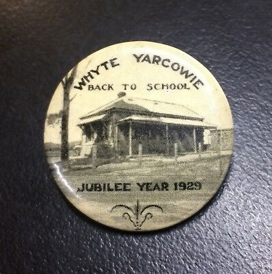 Whyte Yarcowie Back to School Jubilee Year 1929 Button Badge
