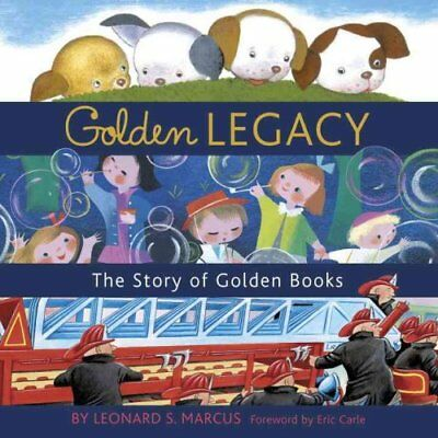 Golden Legacy The Story of Golden Books by Leonard S Marcus 9780375829963
