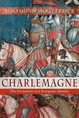 Charlemagne The Formation of a European Identity 9780521716451 (Paperback, 2008)