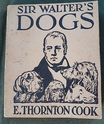 343r> 'SIR WALTER'S DOGS'- WALTER SCOTT, E.THORNTON COOK, 1931