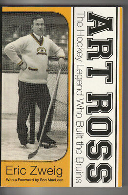 ART ROSS The Hockey Legend Who Built the Bruins by Eric Zweig Paperback BOSTON