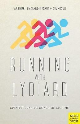 Running with Lydiard: Greatest Running Coach of All Time by Arthur Lydiard...