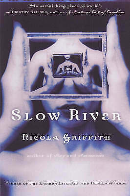 Slow River by Nicola Griffith (Paperback, 2003)