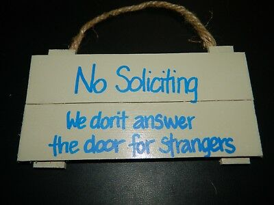No Soliciting We don't answer the door... Hanging Pallet Wood Sign WC98