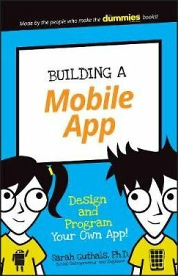 Building a Mobile App Design and Program Your Own App! 9781119376422