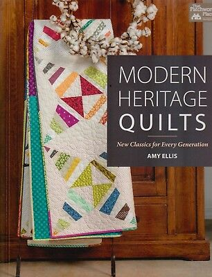 Modern Heritage Quilts, New classics for every generation - Book by Amy Ellis