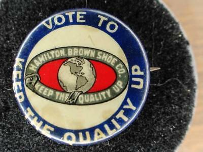 Hamilton Brown Shoes Celluloid Pinback Vote to Keep the Quality Up Tray 1 sec 12