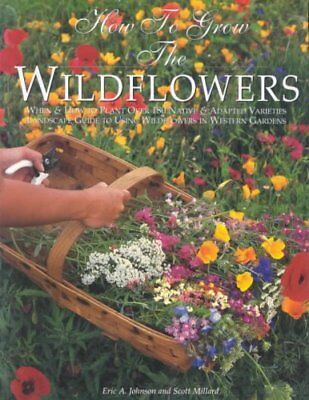 How to Grow the Wildflowers by Eric A Johnson 9780962823626 (Paperback, 1997)
