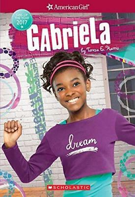 Gabriela (American Girl: Girl of the Year 2017, Book 1) by Teresa E Harris...
